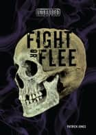 Fight or Flee audiobook by Patrick Jones