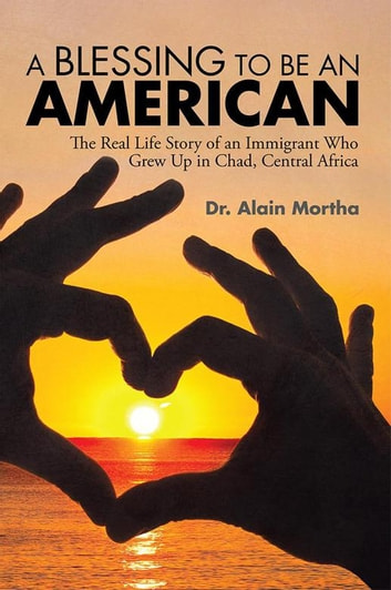 A Blessing To Be An American Ebook By Dr Alain Mortha