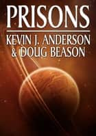 Prisons ebook by Kevin J. Anderson,Doug Beason
