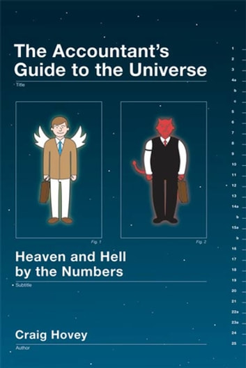 The Accountant's Guide to the Universe - Heaven and Hell by the Numbers eBook by Craig Hovey