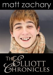 The Elliott Chronicles: Box Set - The Elliott Chronicles ebook by Matt Zachary