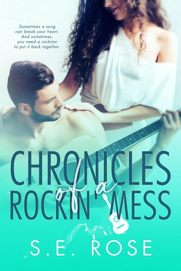Chronicles of a Rockin' Mess ebook by S.E. Rose