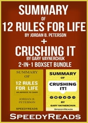 Summary of 12 Rules for Life: An Antidote to Chaos by Jordan B. Peterson + Summary of Crushing It by Gary Vaynerchuk 2-in-1 Boxset Bundle