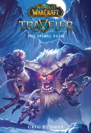 The Traveler: The Spiral Path (World of Warcraft) ebook by Greg Weisman, Aquatic Moon