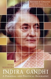 Indira Gandhi - A Personal and Political Biography ebook by Inder Malhotra