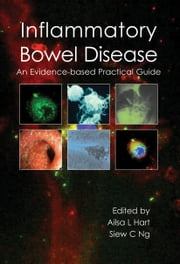 Inflammatory Bowel Disease - an Evidence-based Practical Guide ebook by Ailsa L Hart,Siew C Ng