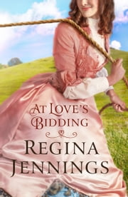 At Love's Bidding (Ozark Mountain Romance Book #2) ebook by Regina Jennings