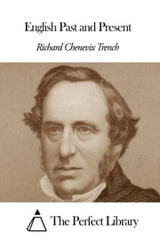 English Past and Present ebook by Richard Chenevix Trench