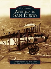 Aviation in San Diego ebook by Katrina Pescador,Alan Renga,San Diego Air and Space Museum