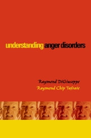 Understanding Anger Disorders ebook by Raymond DiGiuseppe,Raymond Chip Tafrate