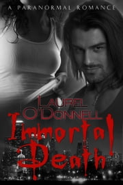 Immortal Death ebook by Laurel O'Donnell