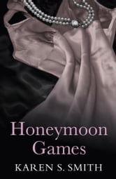Honeymoon Games ebook by Karen S Smith