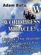 WordPress Miracle ebook by adam baf