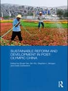 Sustainable Reform and Development in Post-Olympic China ebook by Shujie Yao,Wu Bin,Stephen Morgan,Dylan Sutherland
