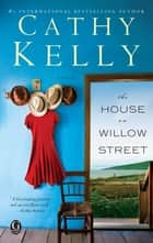 The House on Willow Street - A novel ebook by Cathy Kelly