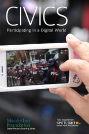 Civics: Participating in a Digital World ebook by Spotlight on Digital Media and Learning
