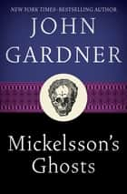 Mickelsson's Ghosts ebook by John Gardner