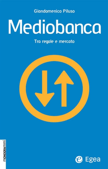 Mediobanca - Tra regole e mercato ebook by Giandomenico Piluso