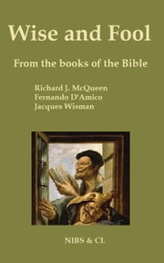 Wise and Foll: From the books of the Bible ebook by Richard J. McQueen