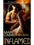 Inflamed ebook by Mari Carr
