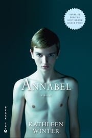 Annabel - A Novel ebook by Kathleen Winter