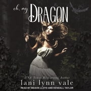 Oh, My Dragon audiobook by Lani Lynn Vale