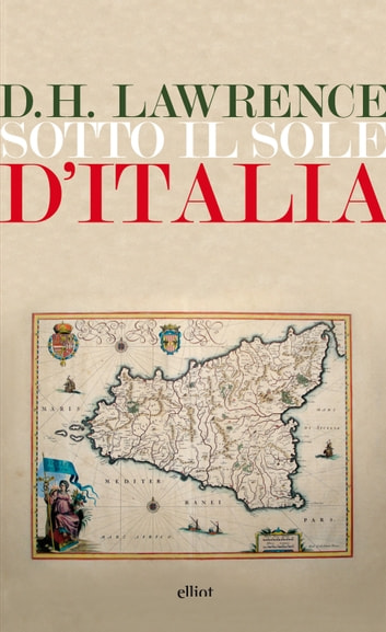 Sotto il sole d'Italia ebook by D.H. Lawrence