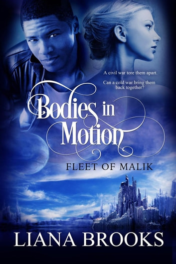 Bodies In Motion - Fleet of Malik ebook by Liana Brooks