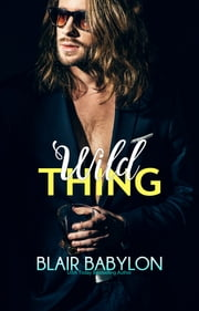 Wild Thing - Rock Stars in Disguise: Xan #2 ebook by Blair Babylon