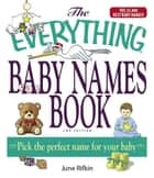 The Everything Baby Names Book, Completely Updated With 5,000 More Names! ebook by June Rifkin