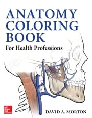 Anatomy Coloring Book for Health Professions ebook by David Morton,Kurt Albertine