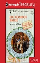 His Tomboy Bride ebook by Leanna Wilson