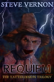 REQUIEM - Book Three of the Tatterdemon Trilogy ebook by Steve Vernon