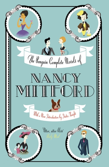 The Penguin Complete Novels of Nancy Mitford eBook by Nancy Mitford