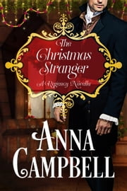 The Christmas Stranger: A Regency Novella ebook by Anna Campbell