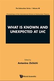 What is Known and Unexpected at LHC ebook by Antonino Zichichi