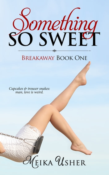 Something So Sweet ebook by Meika Usher