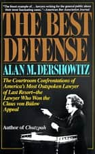 The Best Defense ebook by Alan Dershowitz