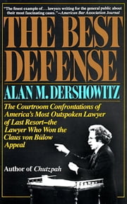 The Best Defense ebook by Alan M. Dershowitz