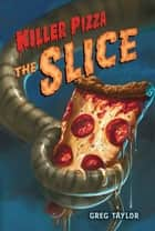 Killer Pizza: The Slice ebook by Greg Taylor