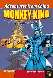 Monkey King Volume 16 - The Golden Temple ebook by Chao Peng, Wei Dong Chen