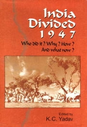 India Divided 1947 ebook by K.C. Yadav