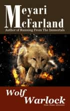 Wolf Warlock ebook by Meyari McFarland