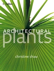 Architectural Plants ebook by Christine Shaw