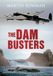 The Dam busters ebook by Martin Bowman