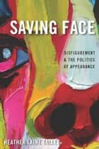 Saving Face ebook by Heather Laine Talley