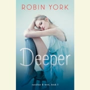 Deeper - A Novel audiobook by Robin York