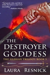 The Destroyer Goddess - The Silerian Trilogy, #3 ebook by Laura Resnick