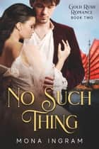 No Such Thing ebook by Mona Ingram
