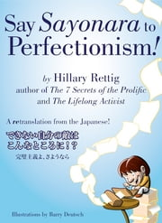 Say Sayonara to Perfectionism ebook by Hillary Rettig